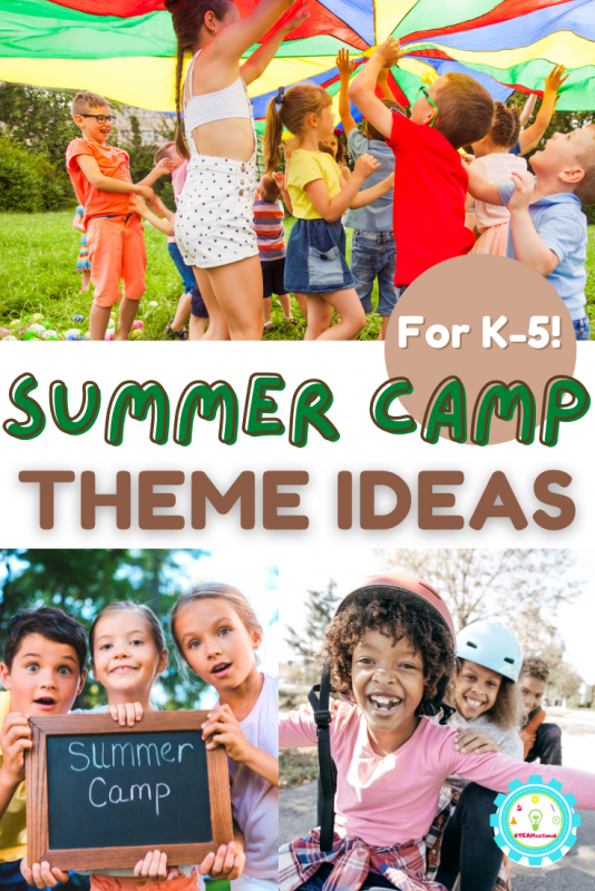 No need to stress this summer, make this summer the best one yet with these elementary summer camp themes!