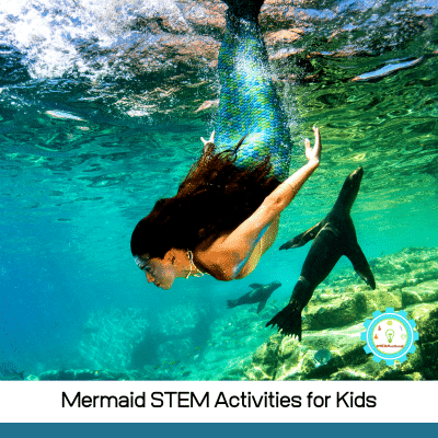 11 Magical and Exciting STEM Mermaid Activities for Kids